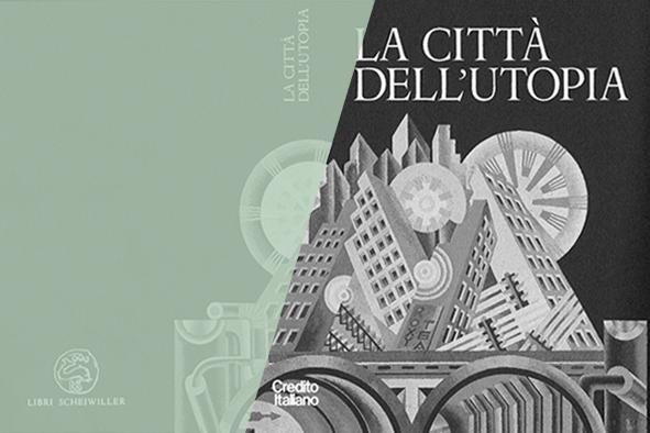 La città dell'utopia. Dalla città ideale alla città del terzo millennio / Libro